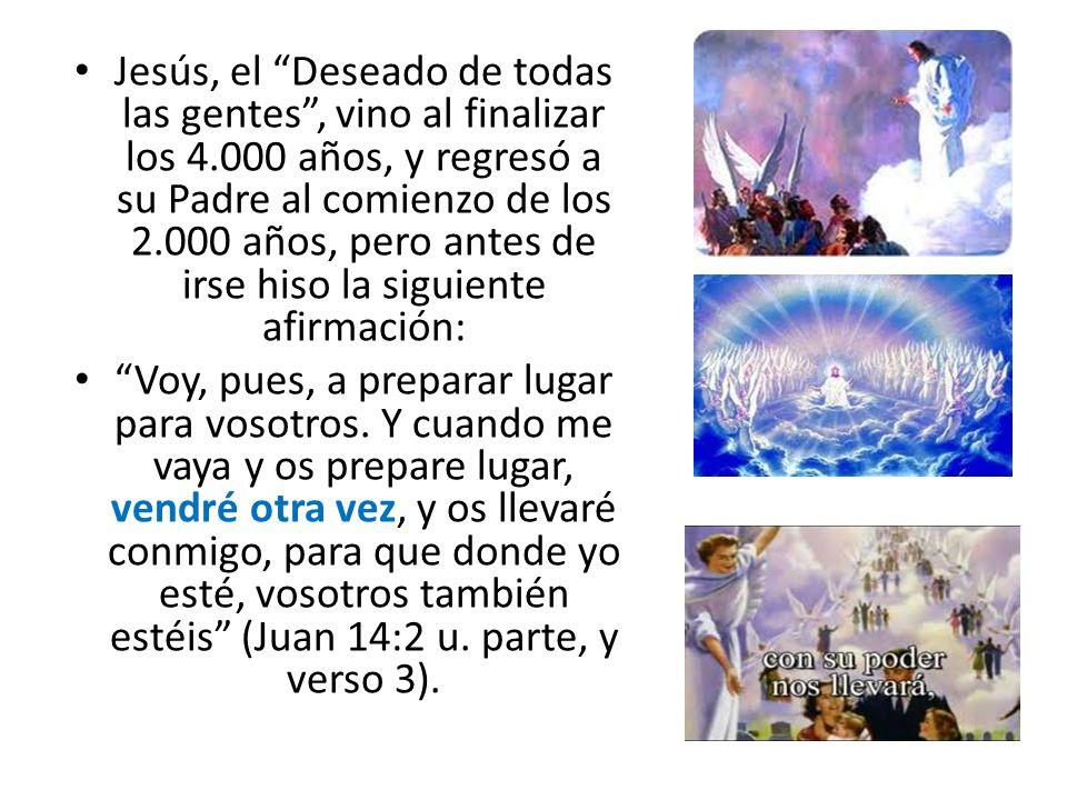 Jesús, el Deseado de todas las gentes , vino al finalizar los 4
