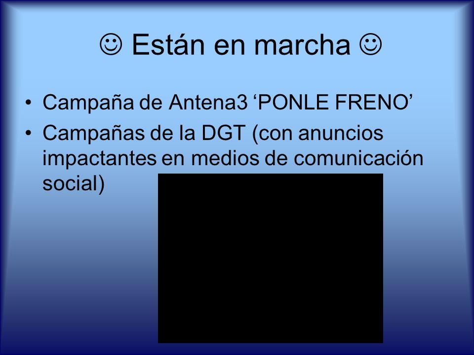  Están en marcha  Campaña de Antena3 'PONLE FRENO'