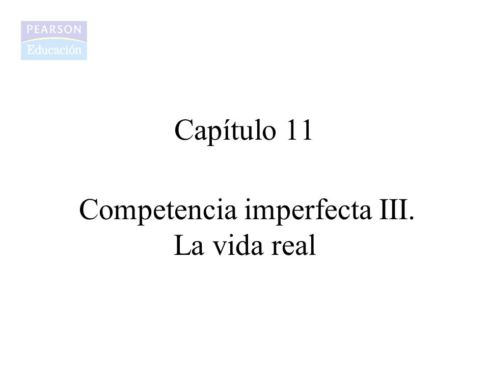 Competencia imperfecta III. La vida real