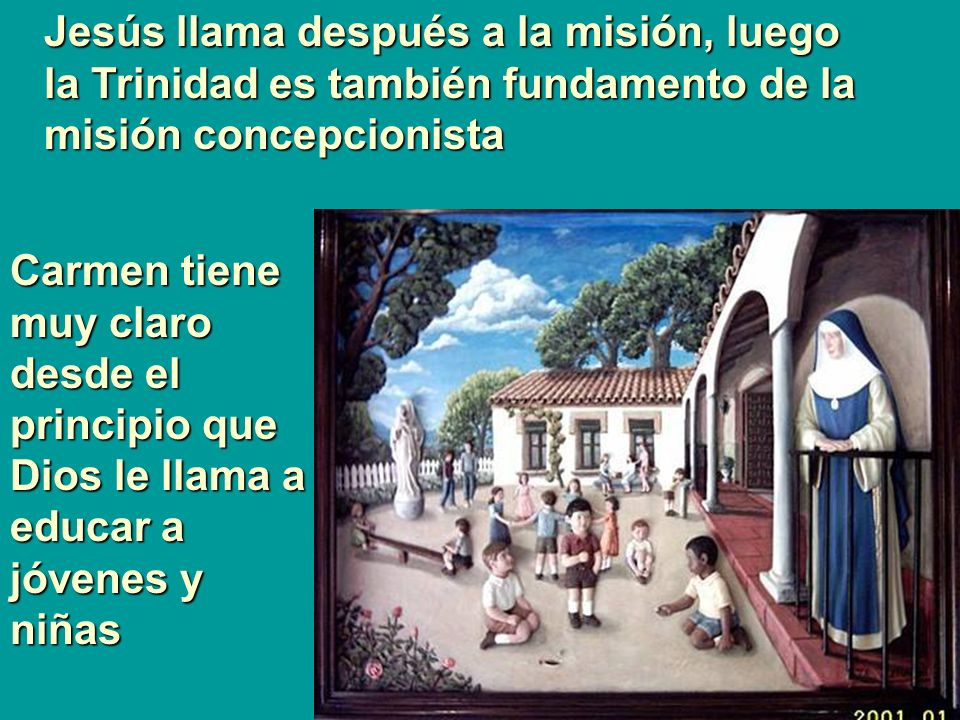 Jesús llama después a la misión, luego la Trinidad es también fundamento de la misión concepcionista