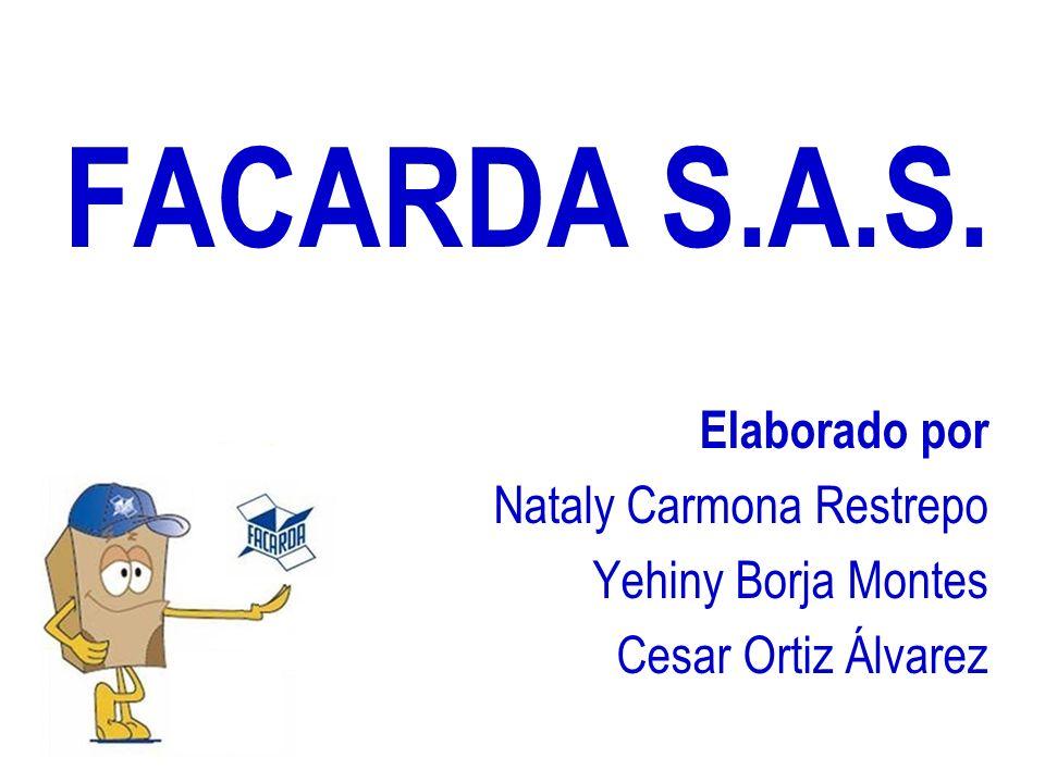 FACARDA S.A.S. Elaborado por Nataly Carmona Restrepo