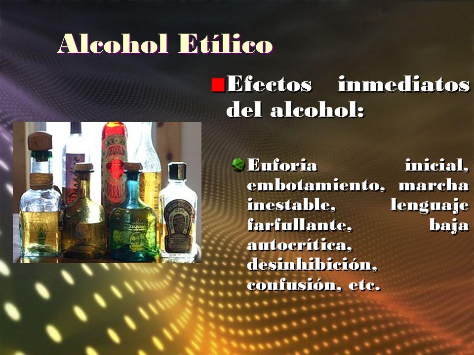 Alcohol Etílico Efectos inmediatos del alcohol: