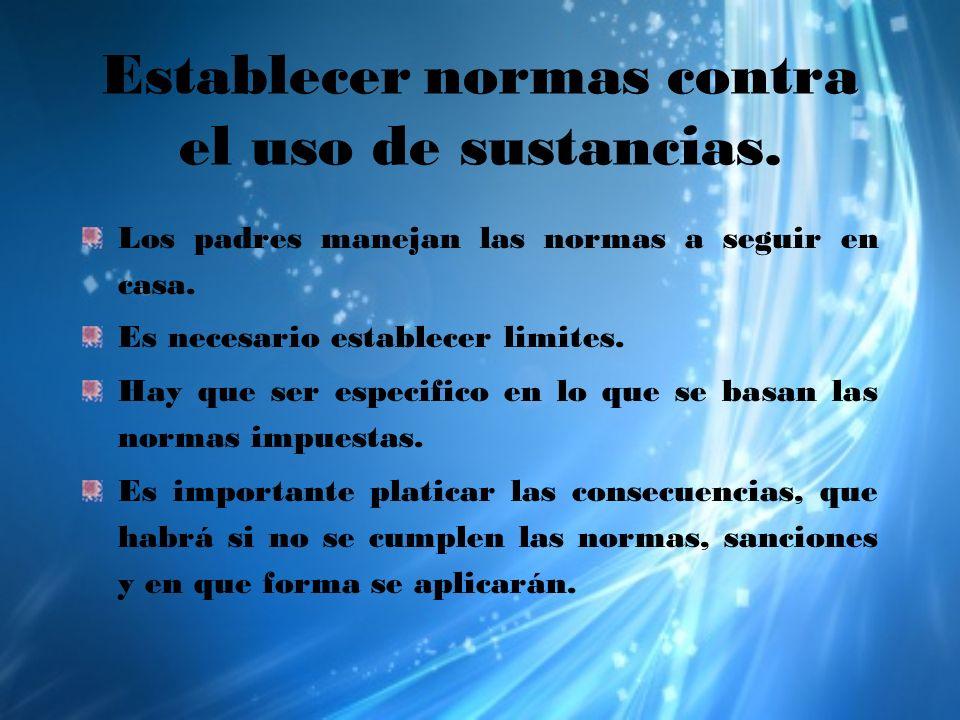 Establecer normas contra el uso de sustancias.