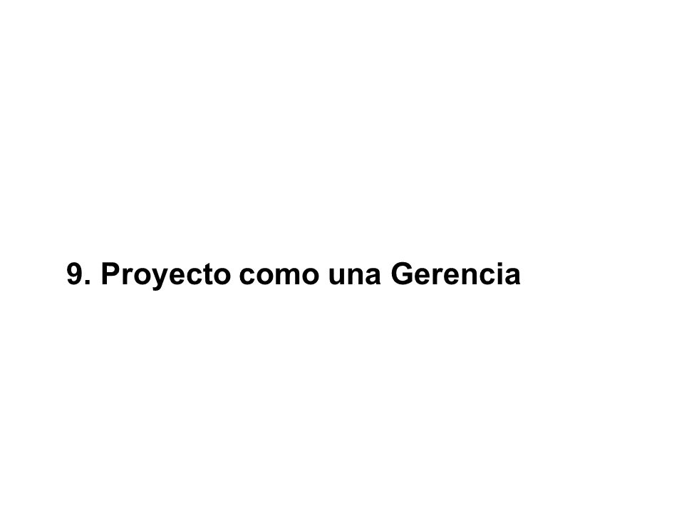 9. Proyecto como una Gerencia