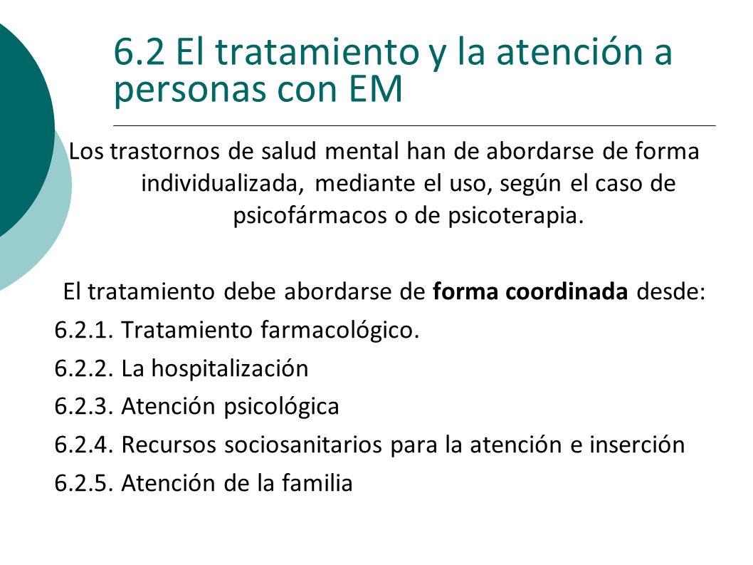 6.2 El tratamiento y la atención a personas con EM