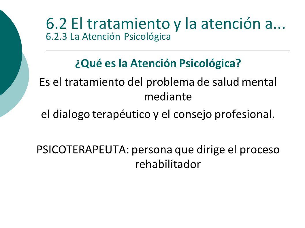 6.2 El tratamiento y la atención a... 6.2.3 La Atención Psicológica