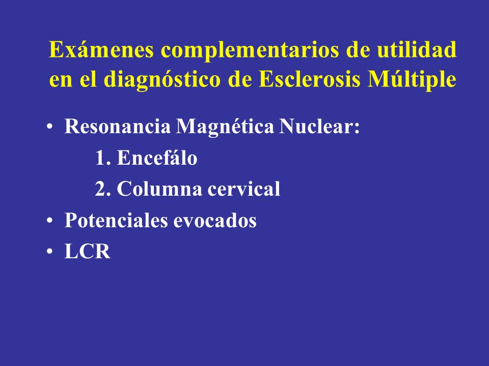 Exámenes complementarios de utilidad en el diagnóstico de Esclerosis Múltiple