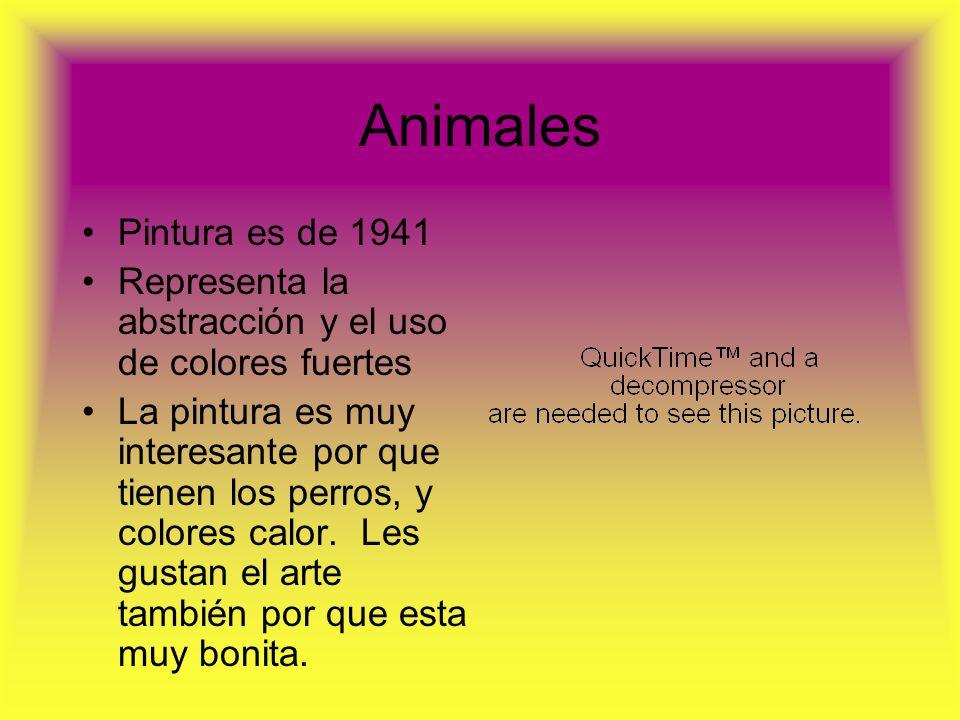 Animales Pintura es de 1941. Representa la abstracción y el uso de colores fuertes.