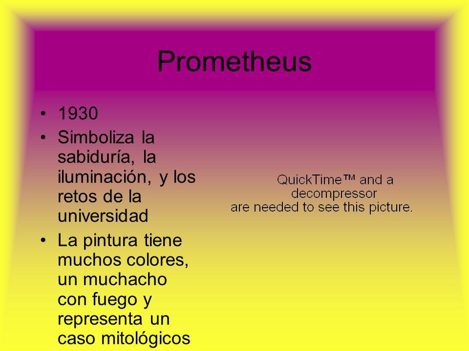 Prometheus 1930. Simboliza la sabiduría, la iluminación, y los retos de la universidad.