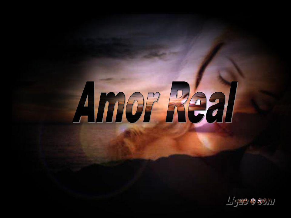 Amor Real Ligue o som