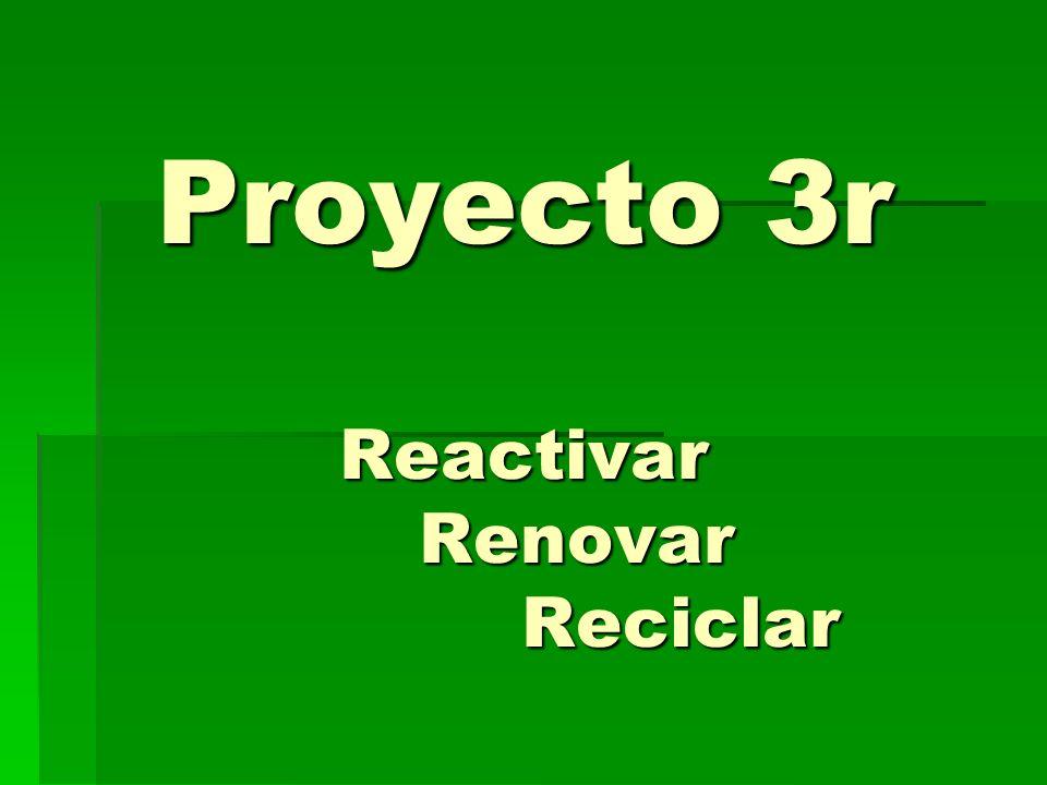 Proyecto 3r Reactivar Renovar Reciclar