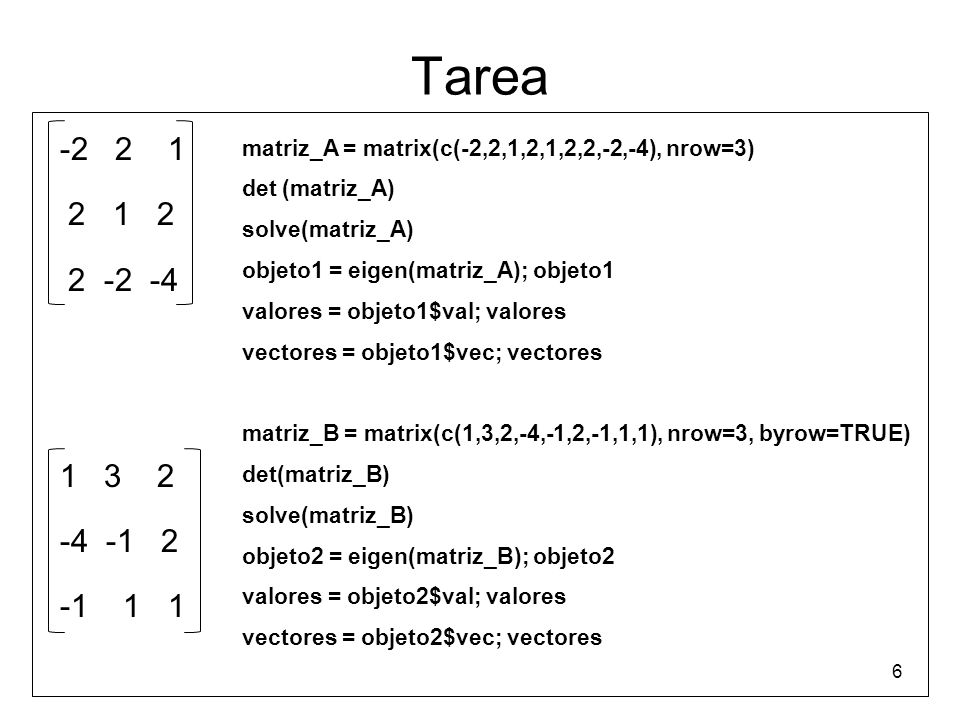 Tarea -2 2 1. 2 1 2. 2 -2 -4. 1 3 2. -4 -1 2. -1 1 1. matriz_A = matrix(c(-2,2,1,2,1,2,2,-2,-4), nrow=3)