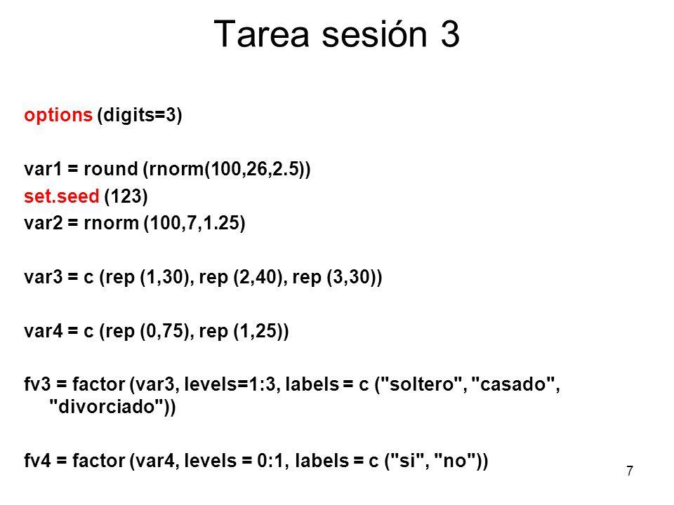 Tarea sesión 3 options (digits=3) var1 = round (rnorm(100,26,2.5))