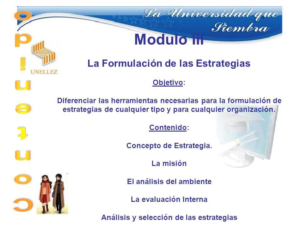 Modulo III Contenido La Formulación de las Estrategias Objetivo: