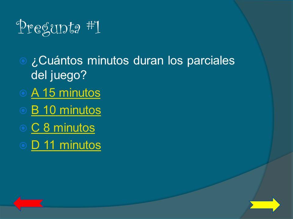 Pregunta #1 ¿Cuántos minutos duran los parciales del juego