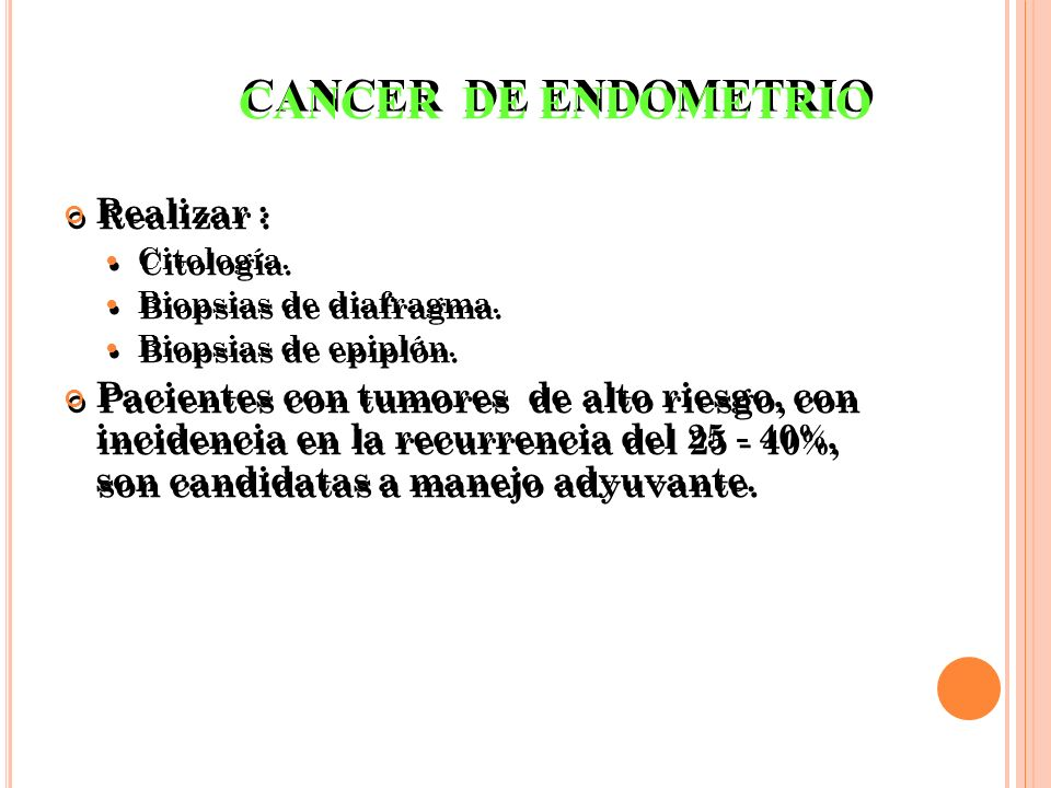 CANCER DE ENDOMETRIO Realizar :