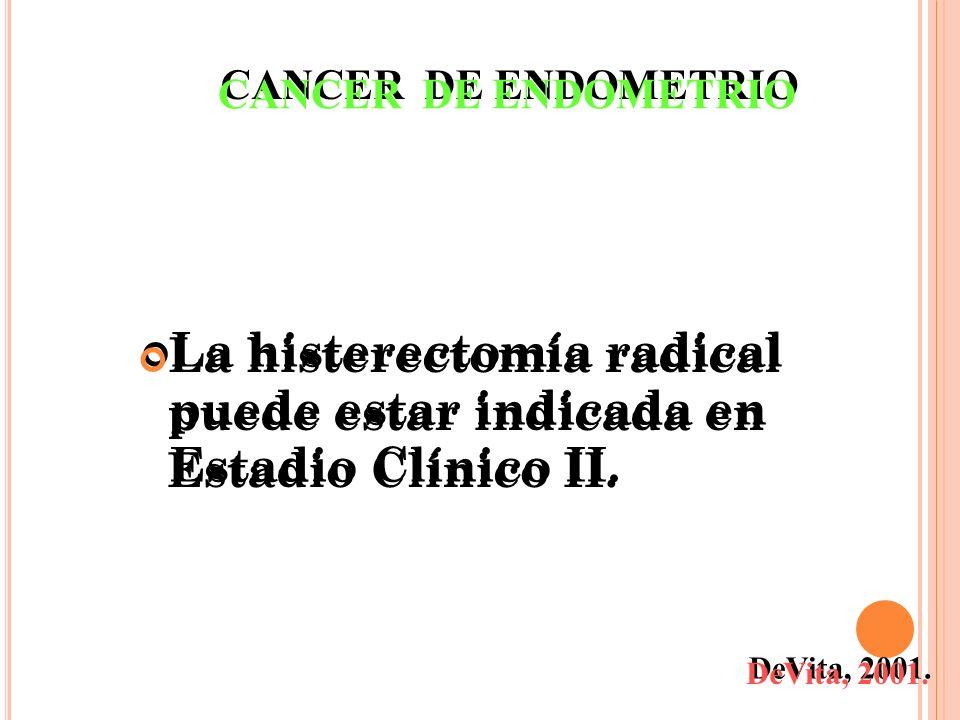 La histerectomía radical puede estar indicada en Estadio Clínico II.
