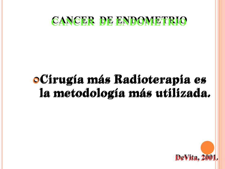 Cirugía más Radioterapia es la metodología más utilizada.