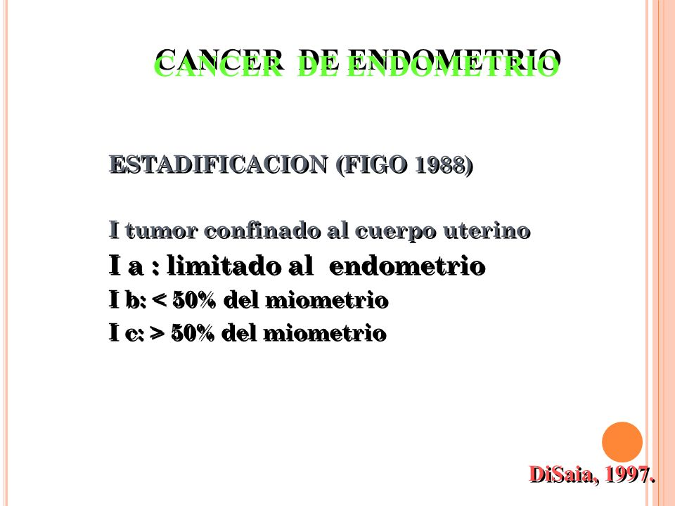 CANCER DE ENDOMETRIO I a : limitado al endometrio