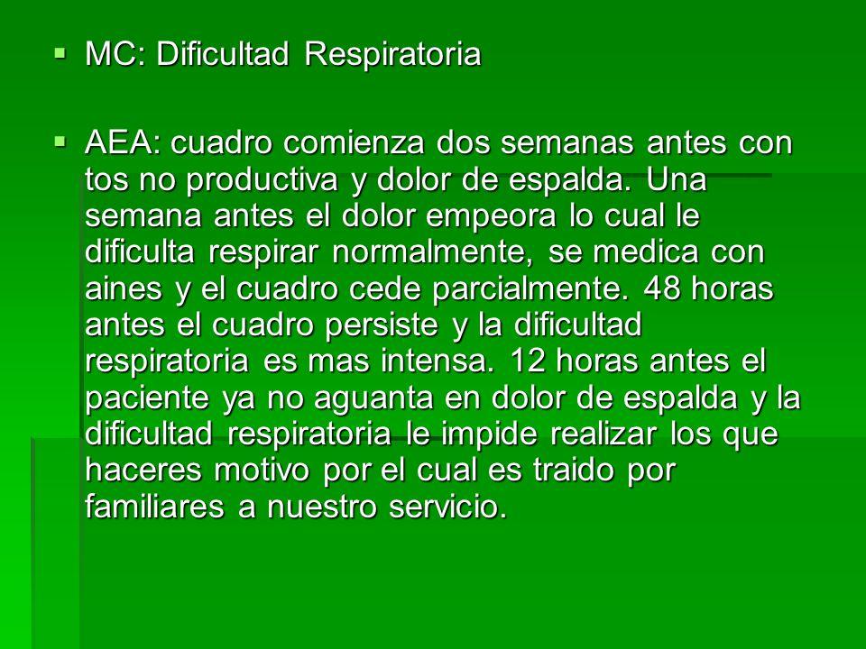 MC: Dificultad Respiratoria