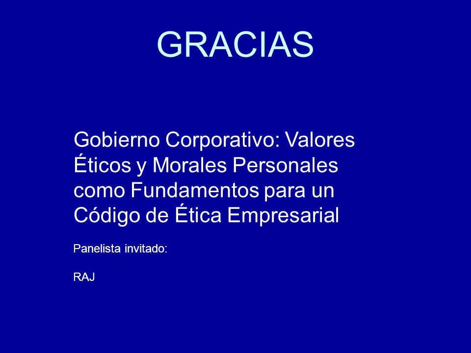 GRACIAS Gobierno Corporativo: Valores Éticos y Morales Personales como Fundamentos para un Código de Ética Empresarial.
