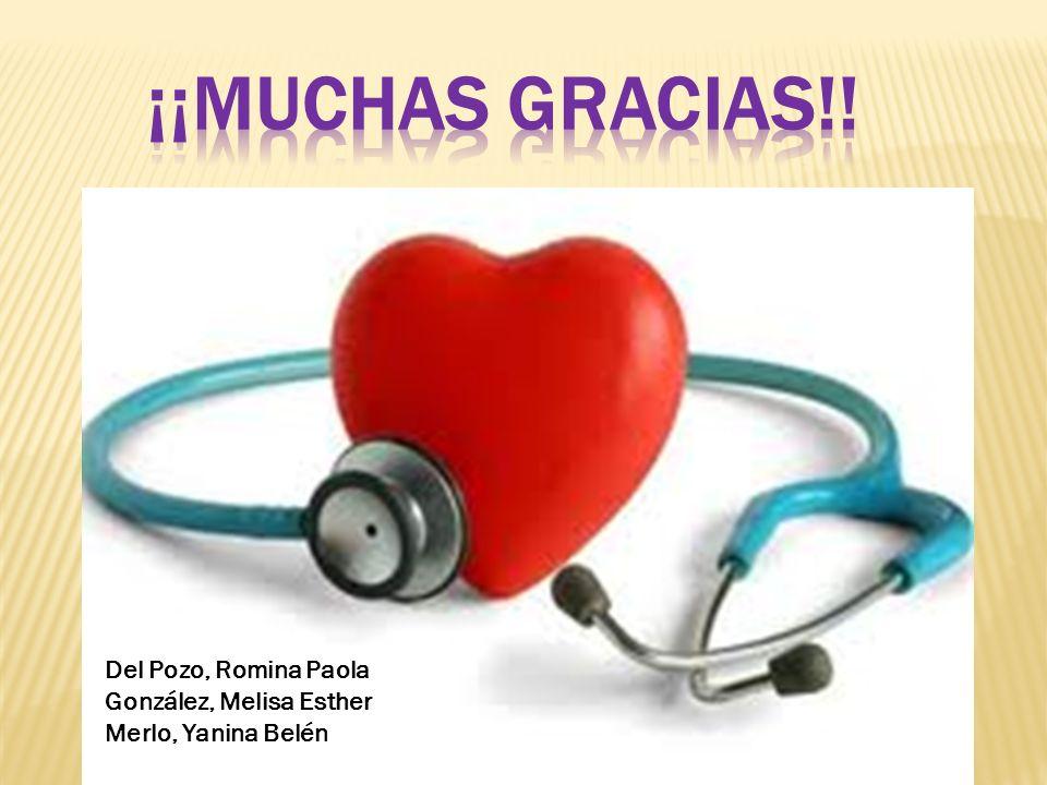 ¡¡MUCHAS GRACIAS!! Del Pozo, Romina Paola González, Melisa Esther
