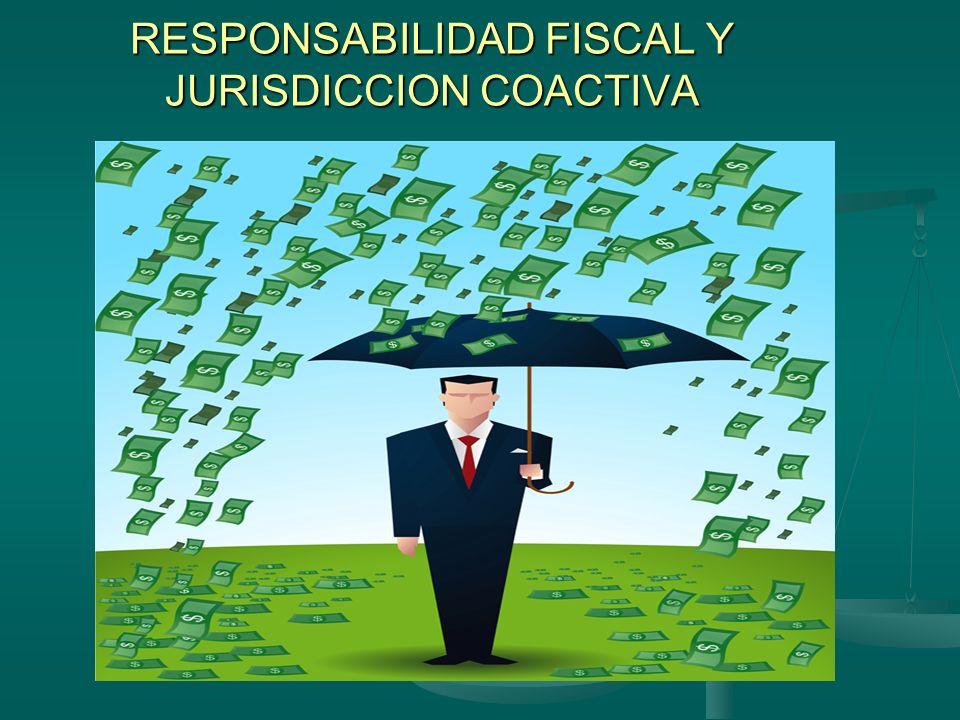 RESPONSABILIDAD FISCAL Y JURISDICCION COACTIVA