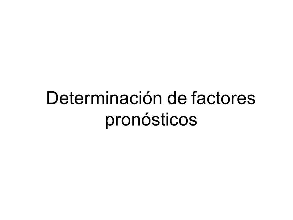 Determinación de factores pronósticos
