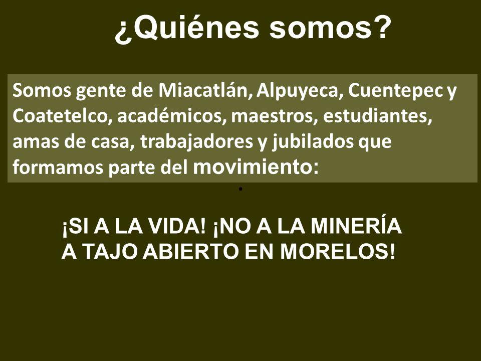 ¿Quiénes somos . Somos gente de Miacatlán, Alpuyeca, Cuentepec y