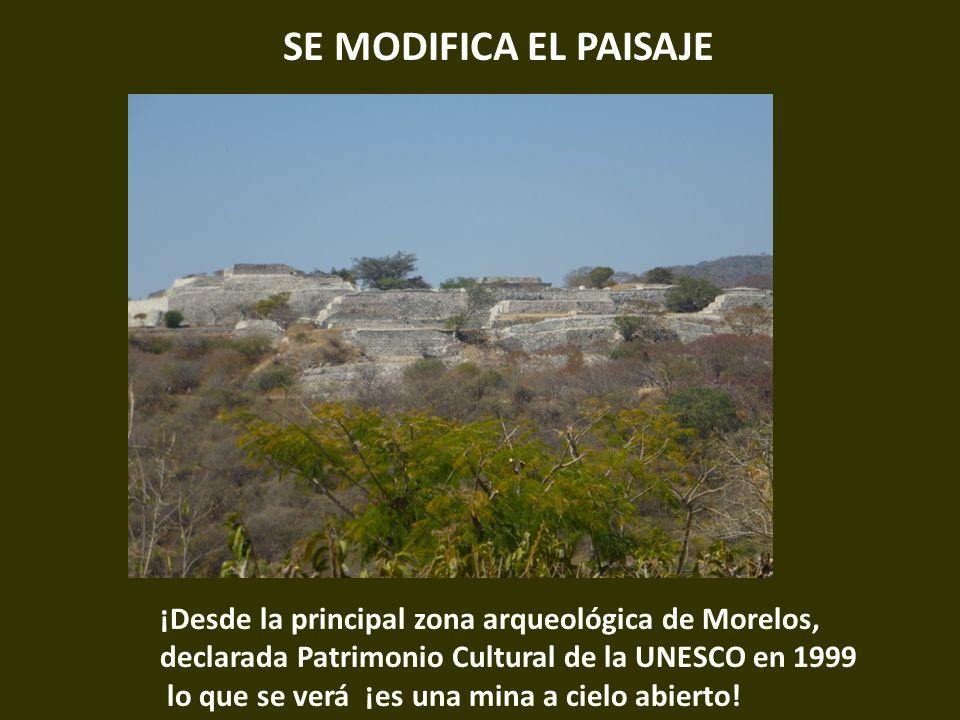 . SE MODIFICA EL PAISAJE. ¡Desde la principal zona arqueológica de Morelos, declarada Patrimonio Cultural de la UNESCO en 1999.