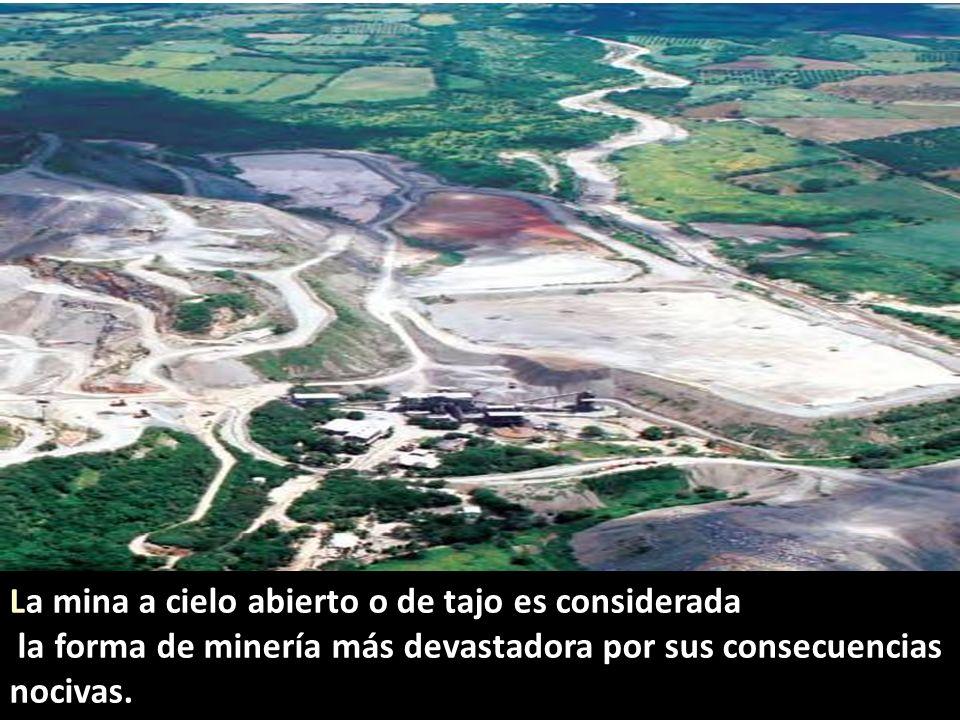 La mina a cielo abierto o de tajo es considerada