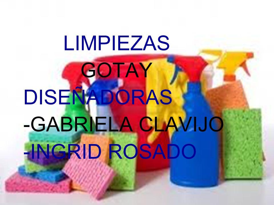LIMPIEZAS GOTAY DISEÑADORAS -GABRIELA CLAVIJO -INGRID ROSADO
