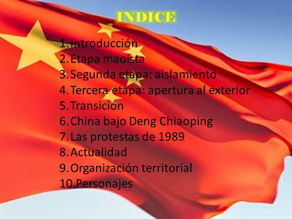 INDICE Introducción. Etapa maoísta. Segunda etapa: aislamiento. Tercera etapa: apertura al exterior.