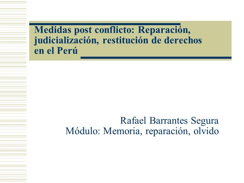 Rafael Barrantes Segura Módulo: Memoria, reparación, olvido