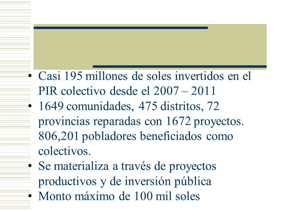 Casi 195 millones de soles invertidos en el PIR colectivo desde el 2007 – 2011