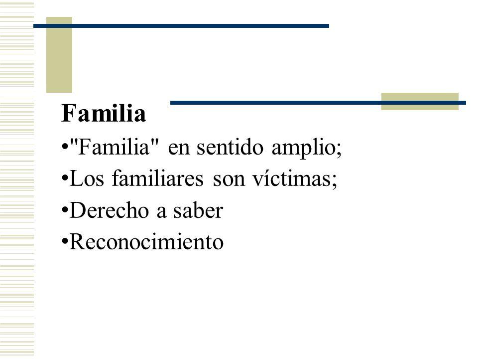 Familia Familia en sentido amplio; Los familiares son víctimas;