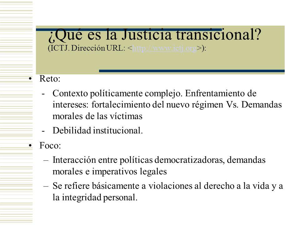 ¿Qué es la Justicia transicional. (ICTJ. Dirección URL: <http://www