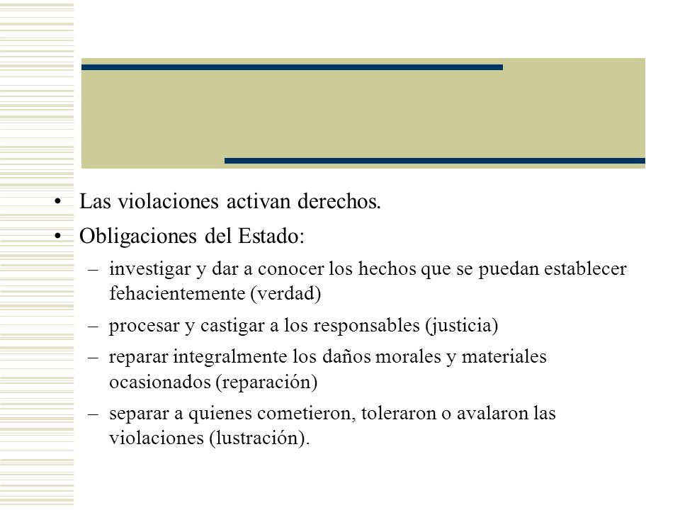 Las violaciones activan derechos. Obligaciones del Estado: