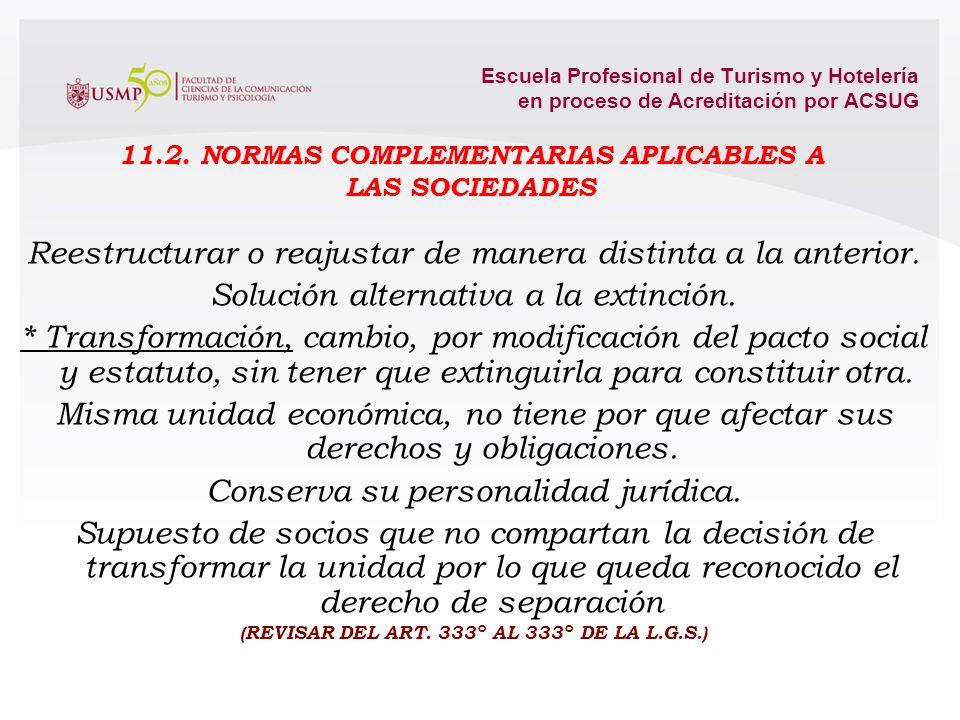 11.2. NORMAS COMPLEMENTARIAS APLICABLES A LAS SOCIEDADES