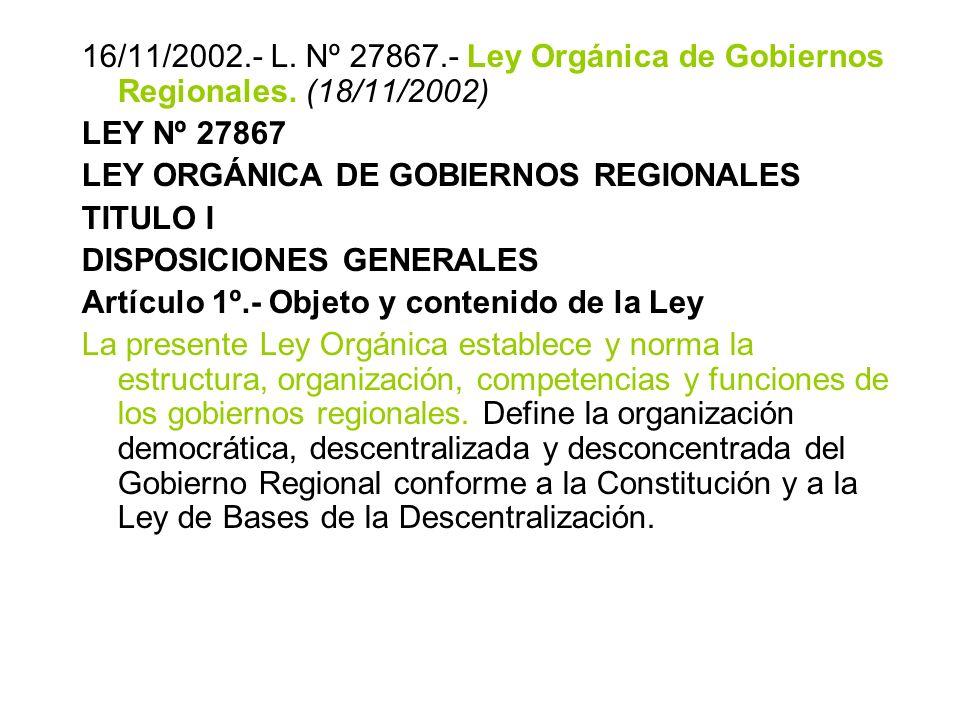16/11/2002. - L. Nº 27867. - Ley Orgánica de Gobiernos Regionales