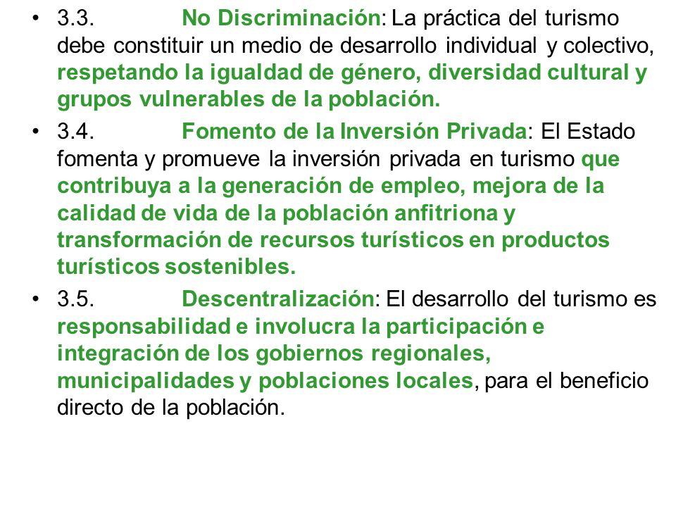 3.3. No Discriminación: La práctica del turismo debe constituir un medio de desarrollo individual y colectivo, respetando la igualdad de género, diversidad cultural y grupos vulnerables de la población.