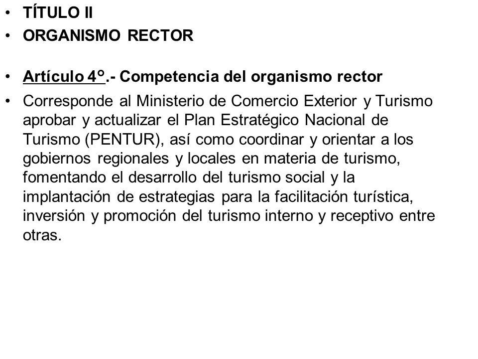 TÍTULO II ORGANISMO RECTOR Artículo 4°.- Competencia del organismo rector.