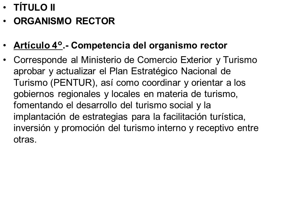 TÍTULO IIORGANISMO RECTOR Artículo 4°.- Competencia del organismo rector.