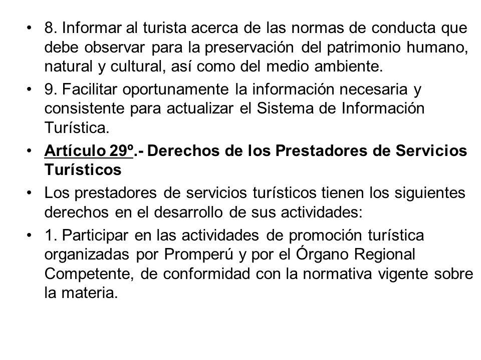 8. Informar al turista acerca de las normas de conducta que debe observar para la preservación del patrimonio humano, natural y cultural, así como del medio ambiente.