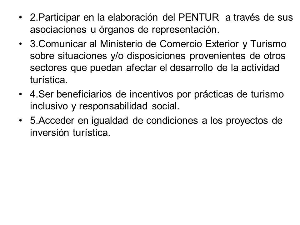 2.Participar en la elaboración del PENTUR a través de sus asociaciones u órganos de representación.