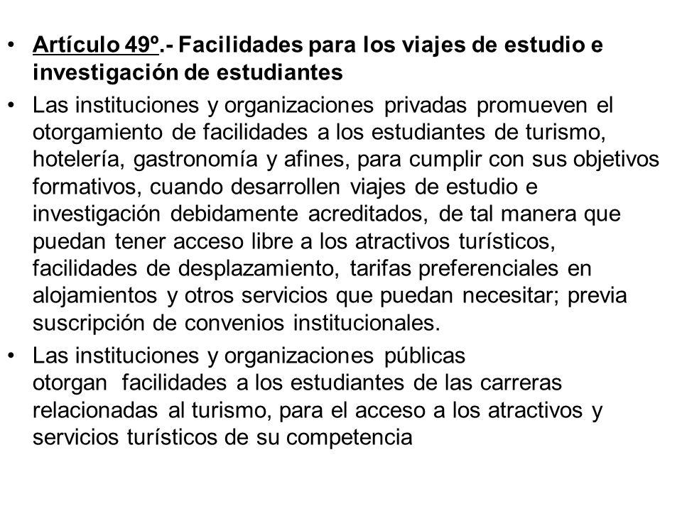 Artículo 49º.- Facilidades para los viajes de estudio e investigación de estudiantes