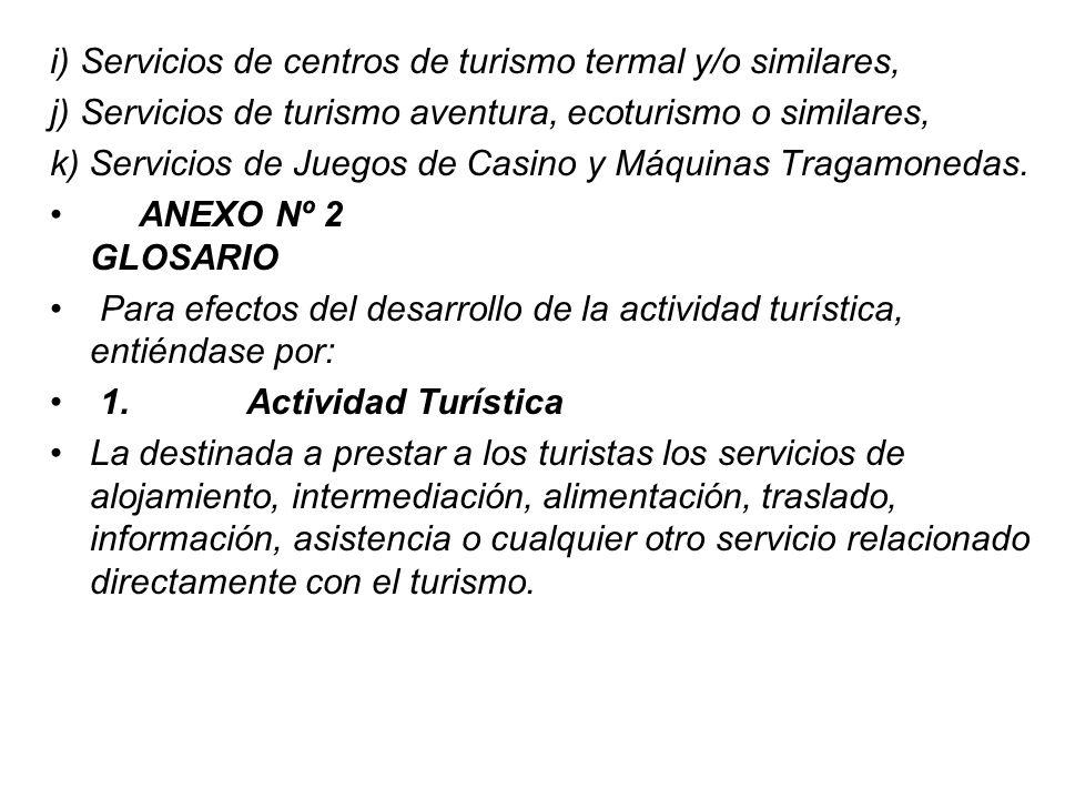 i) Servicios de centros de turismo termal y/o similares,