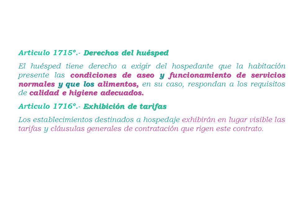 Articulo 1715º.- Derechos del huésped