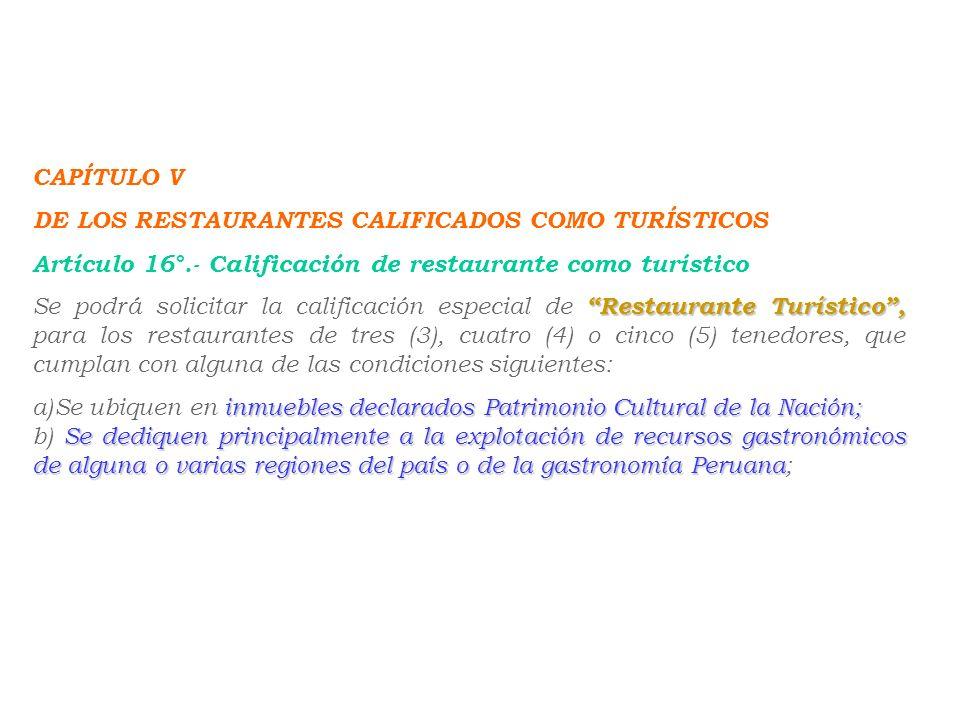 CAPÍTULO V DE LOS RESTAURANTES CALIFICADOS COMO TURÍSTICOS. Artículo 16°.- Calificación de restaurante como turístico.