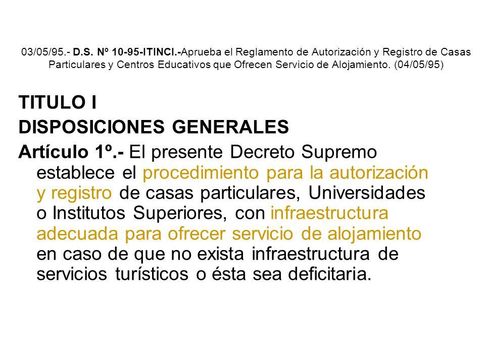03/05/95.- D.S. Nº 10-95-ITINCI.-Aprueba el Reglamento de Autorización y Registro de Casas Particulares y Centros Educativos que Ofrecen Servicio de Alojamiento. (04/05/95)